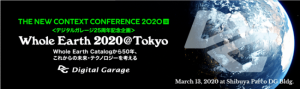 DG Lab、「Whole Earth 2020 @Tokyo」をテーマに、THE NEW CONTEXT CONFERENCE 2020 TOKYOを開催