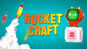 iOS&Android向けゲームアプリ『Rocket Craft』、各ストアで配信開始